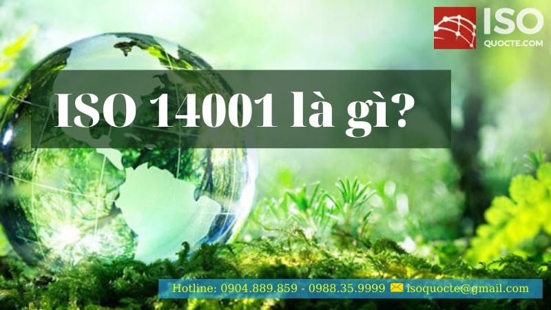 iso 14001 lagi - ISO 14001 là gì?