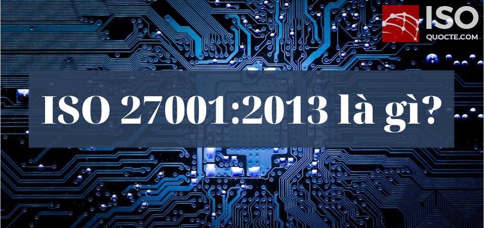 iso27001 la gi - ISO 27001 là gì?