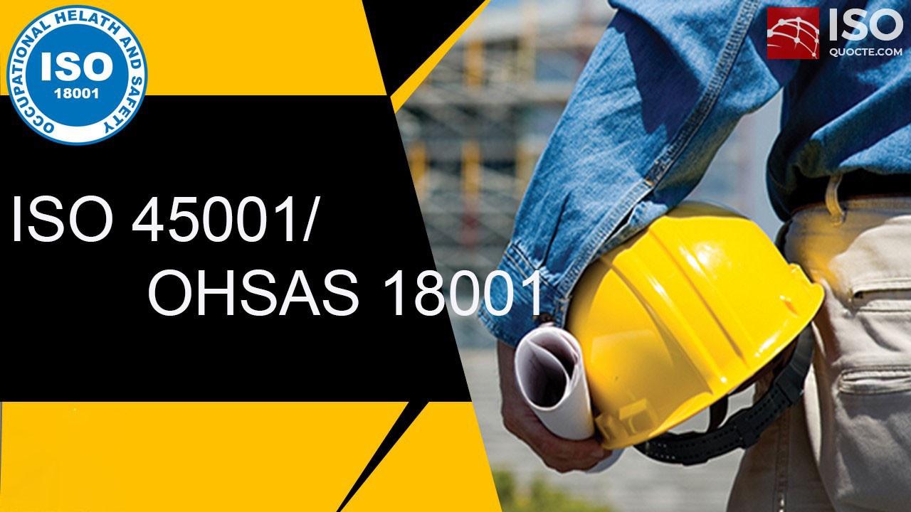 ohsas iso45001 - 8 điểm khác biệt chính giữa OHSAS 18001 và ISO 45001