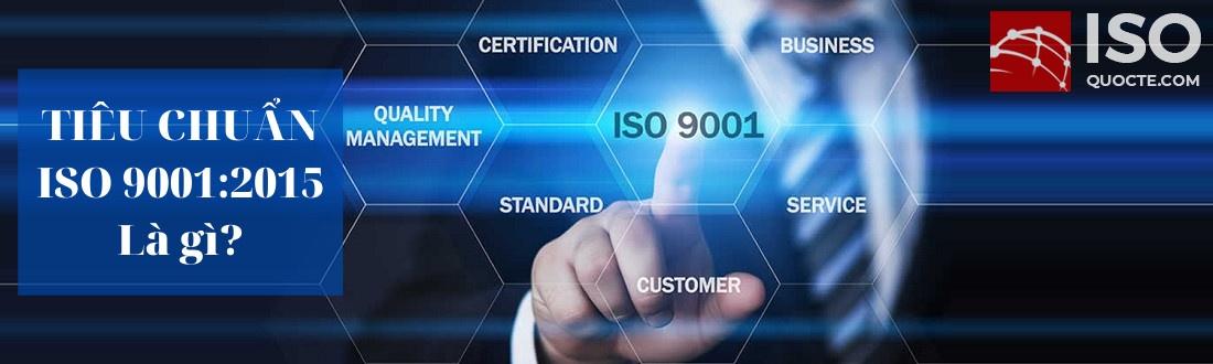 tieu chuan iso 9001 2015 la gi - Tiêu Chuẩn ISO 9001:2015 Hệ thống quản lý chất lượng