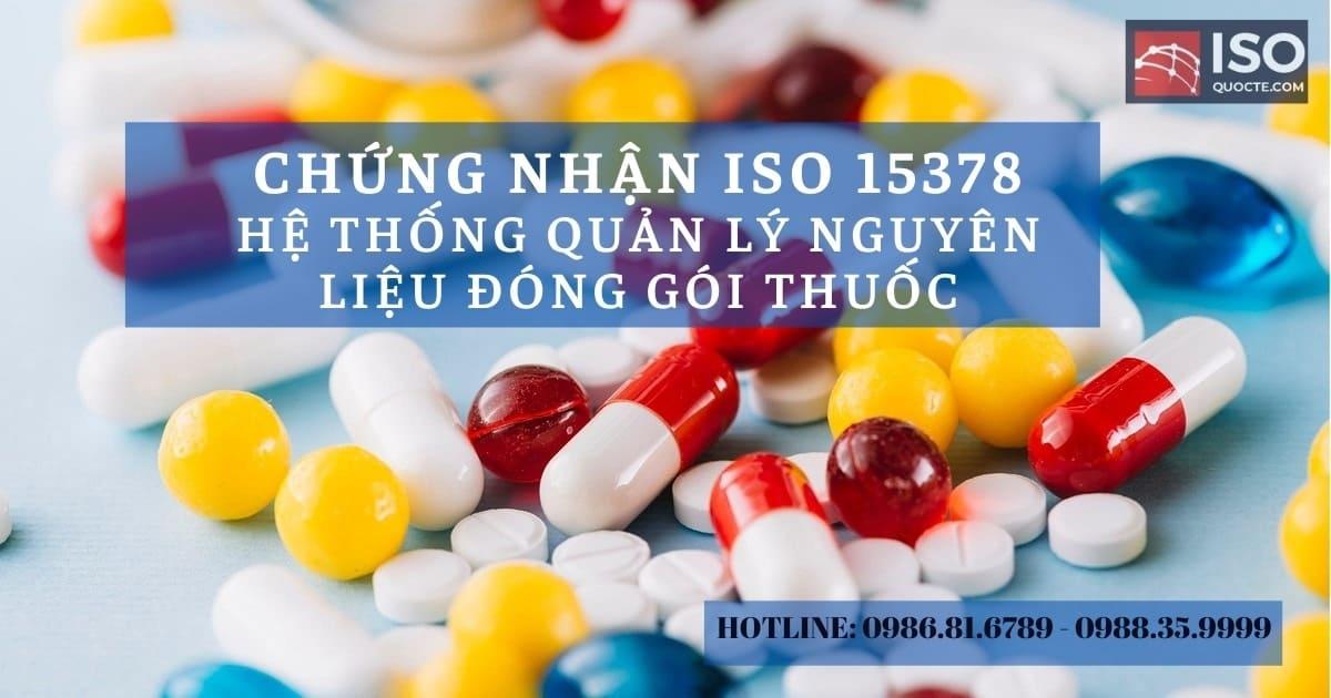 chung nhan iso 15378 2017 dong goi thuoc - CẤP CHỨNG NHẬN ISO 15378 : 2017